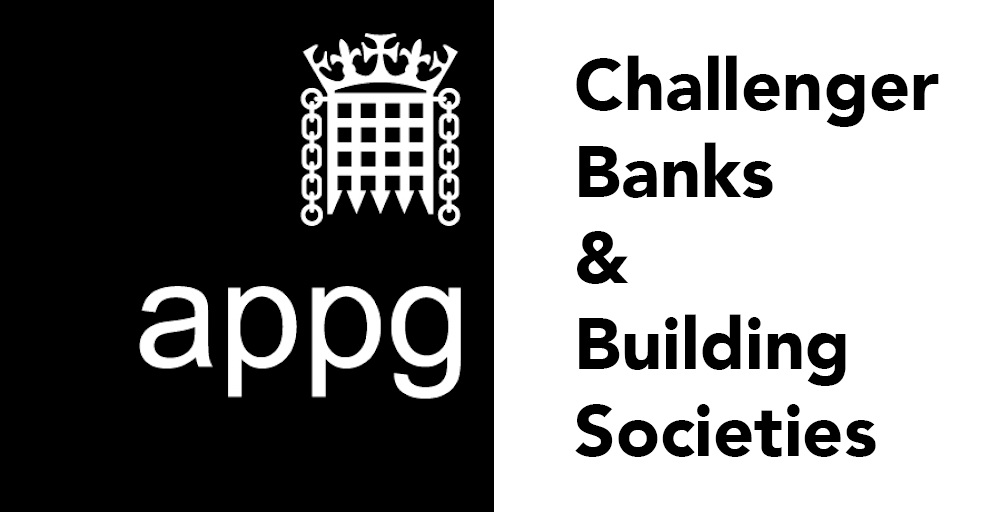 All Party Parliamentary Group and Challenger Banks and Building Societies